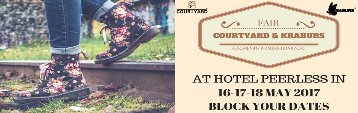 Book Online Tickets for Courtyard Mens Jeans / Kraburs Ladies Je, Kolkata.  Join us at Courtyard Mens Jeans / Kraburs Ladies Jeans Fair at Hotel Peerless Inn We will be Featuring our Exclusive Products and Some of the Best Designs on 16th, 17th& 18th May 2017Block Your Dates Now #courtyardmensjeans #