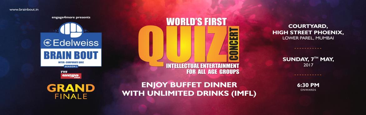 Book Online Tickets for Brain Bout  Quiz Concert Season 2 - Inte, Mumbai.  World's First Quiz Concert – Edelweiss Brain Bout Season 2 is finally here !  Get a chance to come on TV while Playing Fun-Filled Audience Quiz Rounds and win exciting prizes Enjoy Buffet Dinner with Unlimited Drinks (IMFL) Multiple