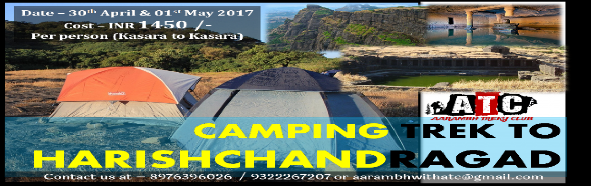 Book Online Tickets for Camping trek to Harishchandra, Kasara Bud.   Itinerary:   Day 1 (29th April 2017) - Saturday Night    Catch last Kasara local accordingly which leaves from CST at 12.14 am. Reach Kasara station by 02.55. Proceed further to base village. After reaching base village, time will be