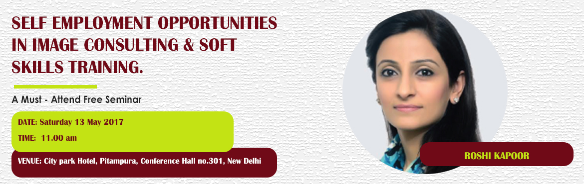 Book Online Tickets for Self Employment Opportunities in Image C, New Delhi. A must attend ICBI Seminar for thoseaspiring to be Self Employed as an Image Consultant & Soft Skills Trainer. Who should attend?  Women on sabbatical, looking for self-employment opportunities as a second career Housewives, looking for sel