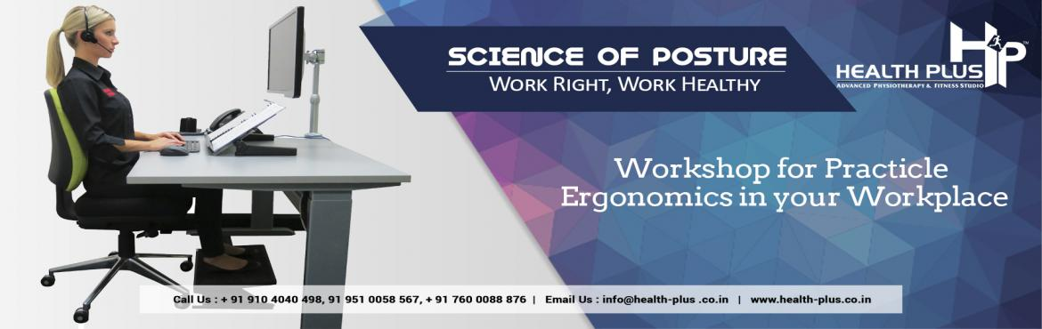 Book Online Tickets for Ergonomics Workshop - Learn the Science , Ahmedabad.  This workshop serves to help participants understand and apply ergonomics or human factors principles to the workplaces.Aches are common at the workplace especially when the job requires the body to be in the same position for long hours. Moreo