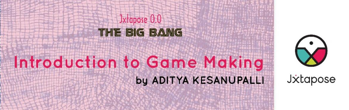 Book Online Tickets for Jxtapose 0.0 : The Big Bang :: Introduct, Hyderabad. Hola to all gaming enthusiasts out there! Come to jxtapose on Sunday the 30th of April at 6:30 pm to learn how to ideate, design, market and gather resources for your very own 2D video games! Aditya Kesanupalli will be there with the \'Introduction t