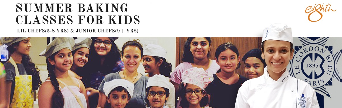 Book Online Tickets for Summer Baking Classes For Kids, Mumbai. Summer Baking Classes for Kids by Eighth Taught by Anurita Ghoshal (trained at Le Cordon Blue Paris), the Summer Chefs Program at Eighth is a unique opportunity for our Lil Chefs (5-8 yrs) & Junior Chefs (9+ yrs) who are interested in mastering t