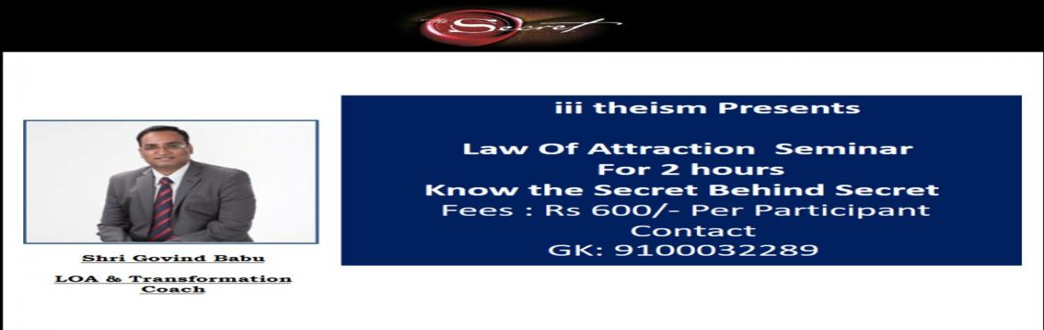Book Online Tickets for Law Of Attraction - Seminar By Shri Govi, Hyderabad. What exactly is Law Of Attraction? The law of attraction is a Law of Universe just like the Law of Gravity and it is as powerful as any other universal law. In simple words, it means,whateveryou \