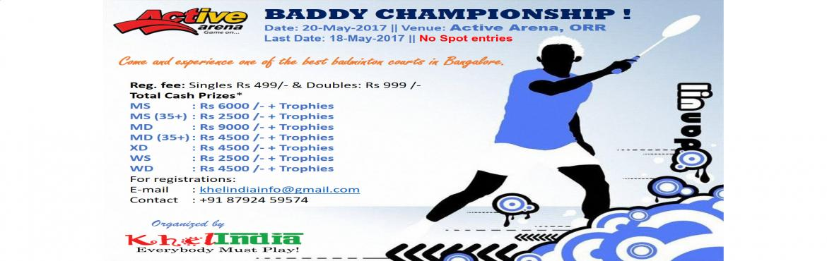 Book Online Tickets for Active Arena Badminton Championship, Bengaluru. Date of Tournament: 20-May-2017 Last Date for Registration: 18-May-2017 Registration Fee: - 499 rs for Singles category - 999 rs for Doubles category Rules for the tournament: ü T