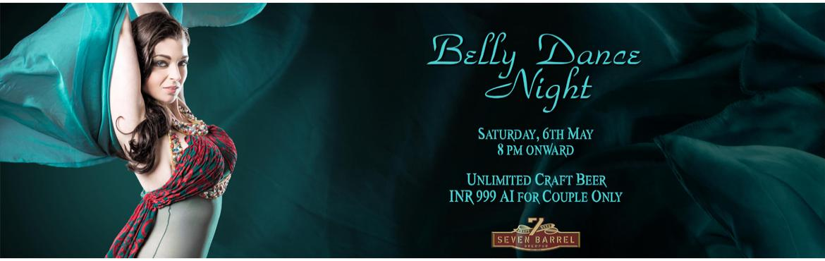 Belly Dance Night at 7 Barrel Brew Pub 6th May