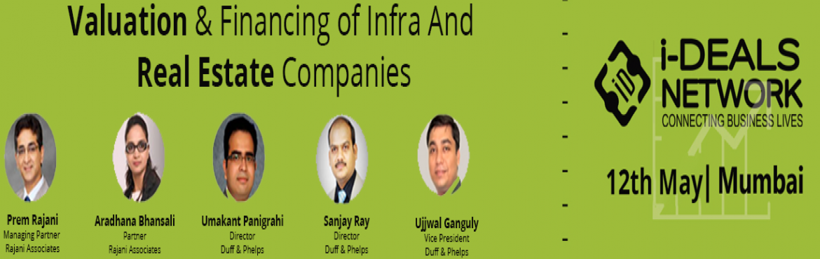 Valuation and Financing of Infra And Real Estate Companies - Mumbai, 12th May