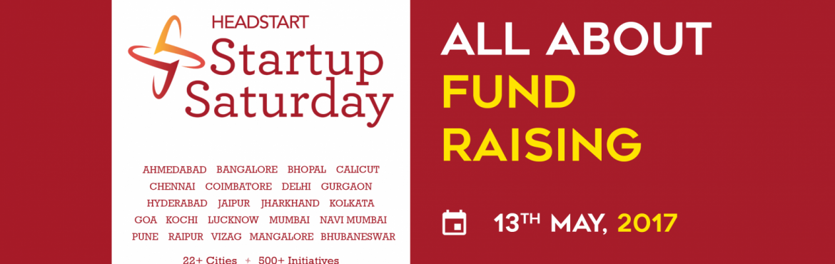All About Fund Raising For Startups Headstart Startup Saturday May Jharkhand
