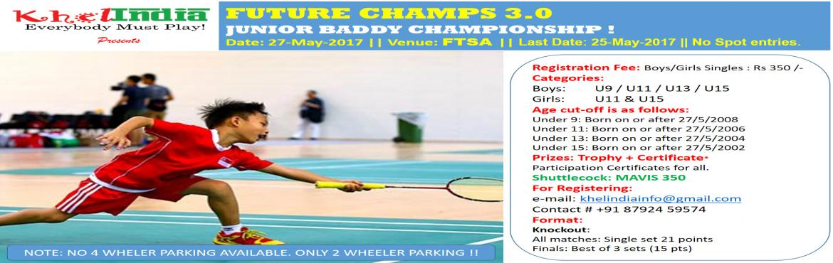 Book Online Tickets for Future Champs 3.0 - Junior Badminton Tou, Bengaluru. Last Date for Registration: 25-May-2017 Registration Fee: -      350 rs per registration   Rules for the tournament ü  The tournament is open to all kids in schools across India. ü  All the playe