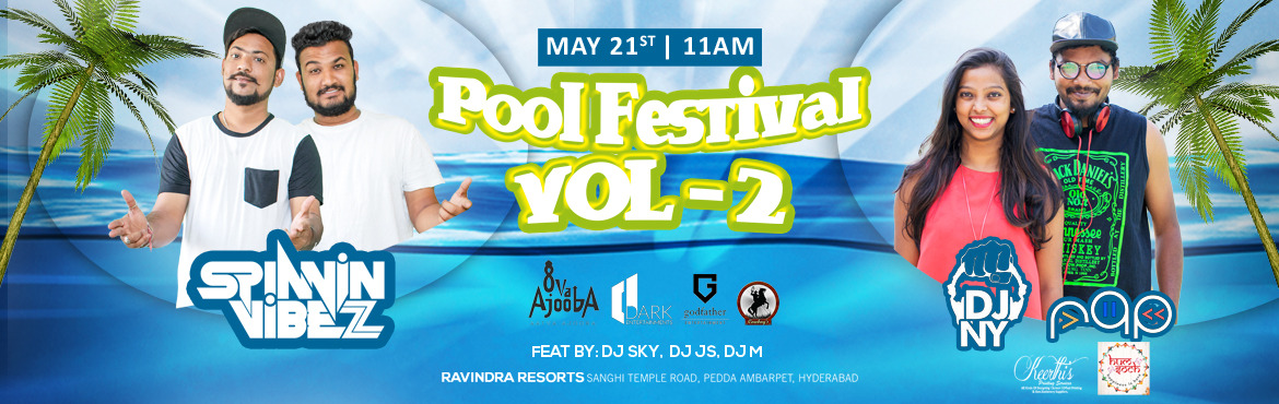 Book Online Tickets for Pool Festival Vol - 2, Hyderabad. Attractions   Pool side Rain dance setup Water games Good couple winner Perfect pool theme Lucky winner goa trip  Dj lineups  Dj sppinni vibezz Dj ny Dj rap Dj js Dj m  Rappers   Feel chapter\'s Entry system