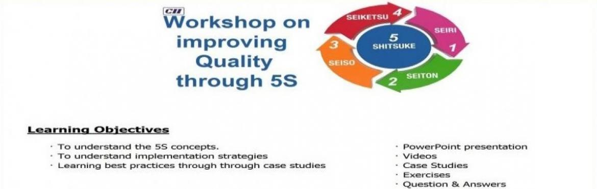 Workshop on improving quality through 5S - Understanding and Implementation Strategy