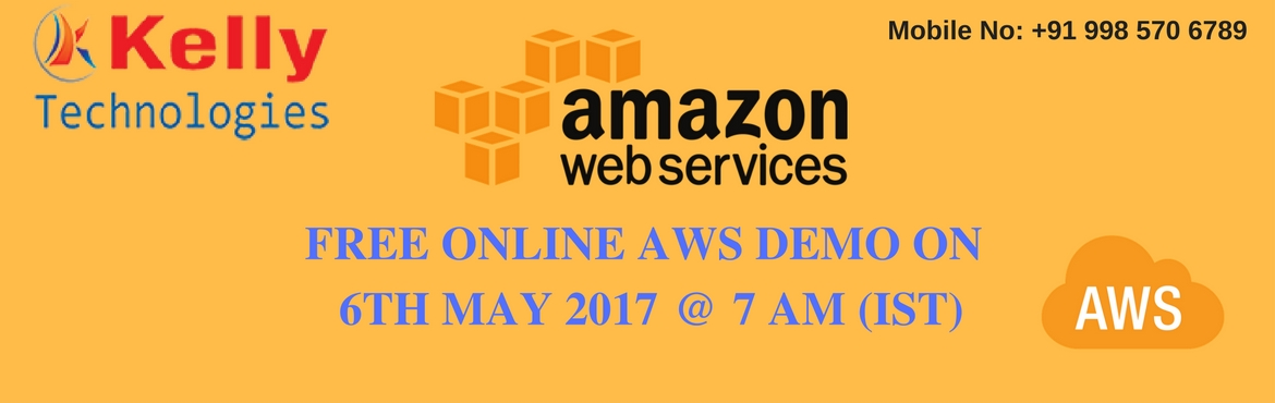 Free Online AWS Demo On 6th May 2017 @  7:00 AM (IST)