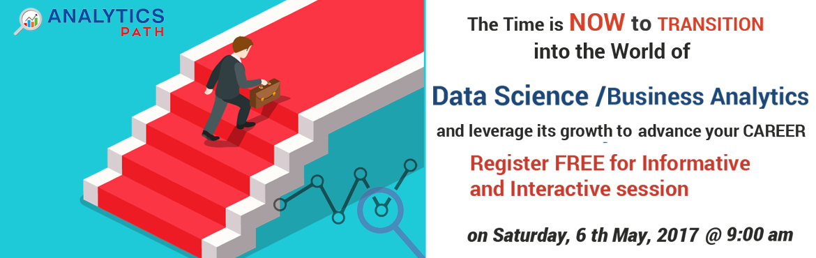 Register FREE for Informative and Interactive session on Analytics / Data Science / Machine Learning / Big Data Analytics with Analytics Experts/Mentors