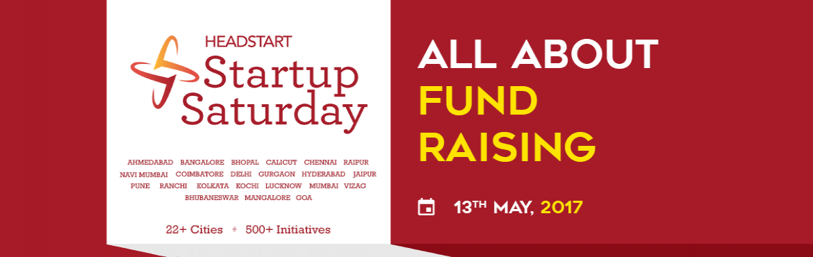 Book Online Tickets for All about Fund Raising - Startup Saturda, Kozhikode.  An entrepreneur without funding is like a musician without an instrument.   -          Robert A. Rice Jr.   They say the best capital is 'sweat' equity; but however hard you wor