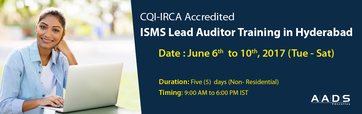CQI-IRCA Accredited ISMS Lead Auditor Training in Hyderabad