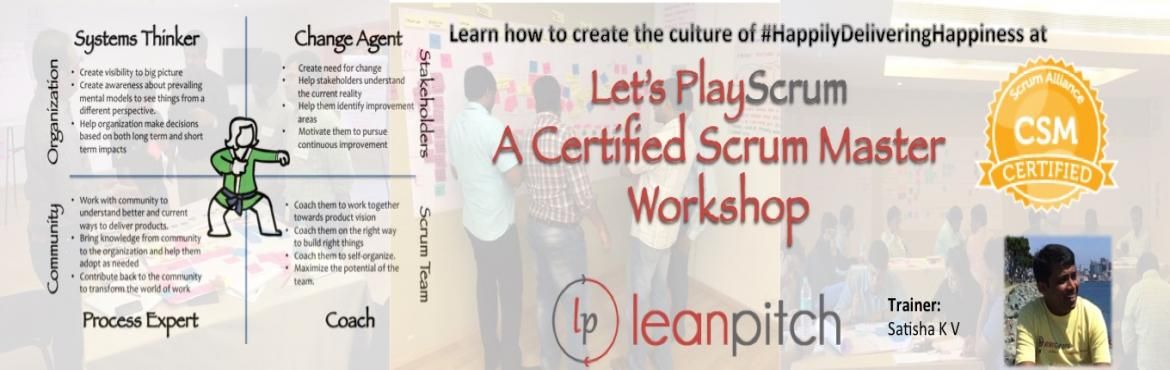 Book Online Tickets for Certified Scrum Master Training -Chennai, Chennai. You want to PlayScrum; you have reached the right place to learn the rules!  Who is a ScrumMaster? A ScrumMaster is a development facilitator who is responsible for enabling Scrum teams to maximize their effectiveness by addressing systemic issu