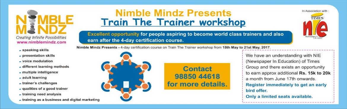 Book Online Tickets for Train The Trainer Workshop for Teachers , Hyderabad. We have an uderstanding with NIE (Newspaper in Education) of Times Group and there exists an opportunity to earn approx additional Rs. 15k to 20k a month from june 17th onwords.   Speaking Skills Presentation Skills Voice Modulation Different Learnin