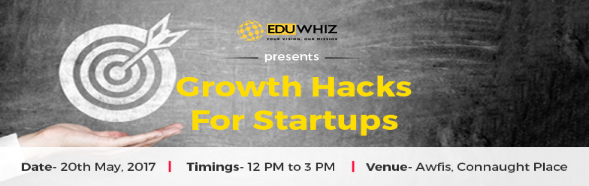Book Online Tickets for Growth Hacks For Startups, New Delhi. Get ready to get inspired! Every entrepreneur learns from falling. And you need that extra push to get back on your feet and take it all.Join Eduwhiz at Growth Hacks For Startups, a unique opportunity to learn from mentors, chat & ask questions o