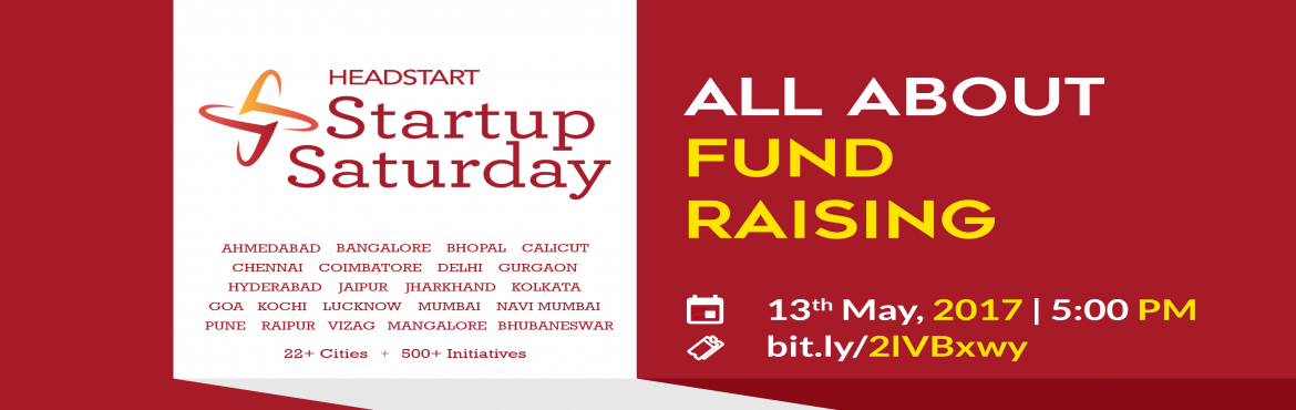 All About Fund Raising For Startups Headstart Startup Saturday May Lucknow