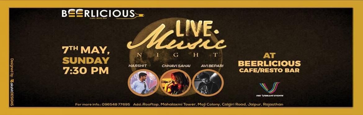 Book Online Tickets for LIVE MUSIC at beerlicious, Jaipur.  Join us for the LIVE MUSIC by Chhai Sahai, Avi Bepari, Harshit and see off your weekend with fun filled evening at beerlicious.