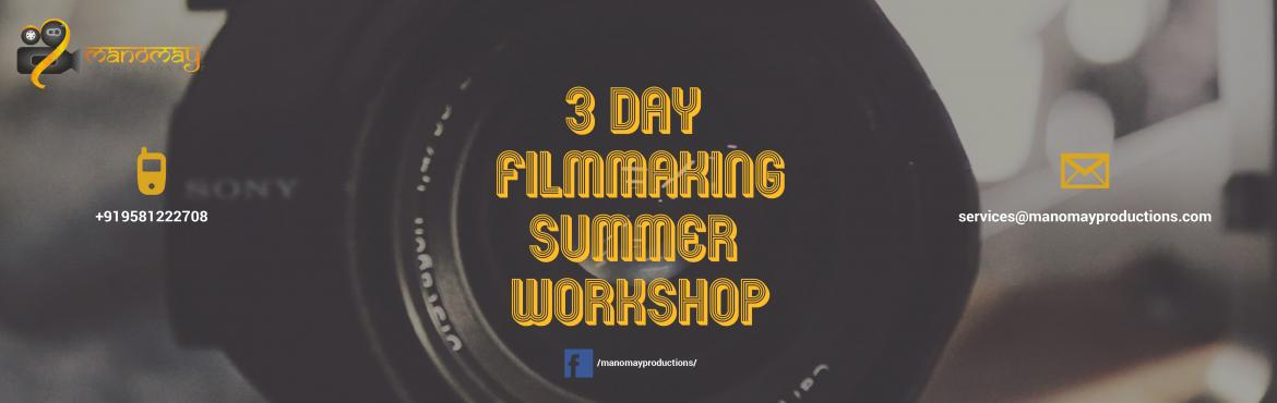 Book Online Tickets for 3 Day Filmmaking Summer Workshop, Hyderabad. Intro:- Lets join hands & break the stereotype of summer camp which includes study & sports, lets make it more useful by learning a new skill set & show the world how good one can be in storytelling through a visual medium.Come join us &a