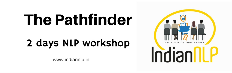 The Pathfinder - 2 days NLP workshop - Chennai on May 20-21