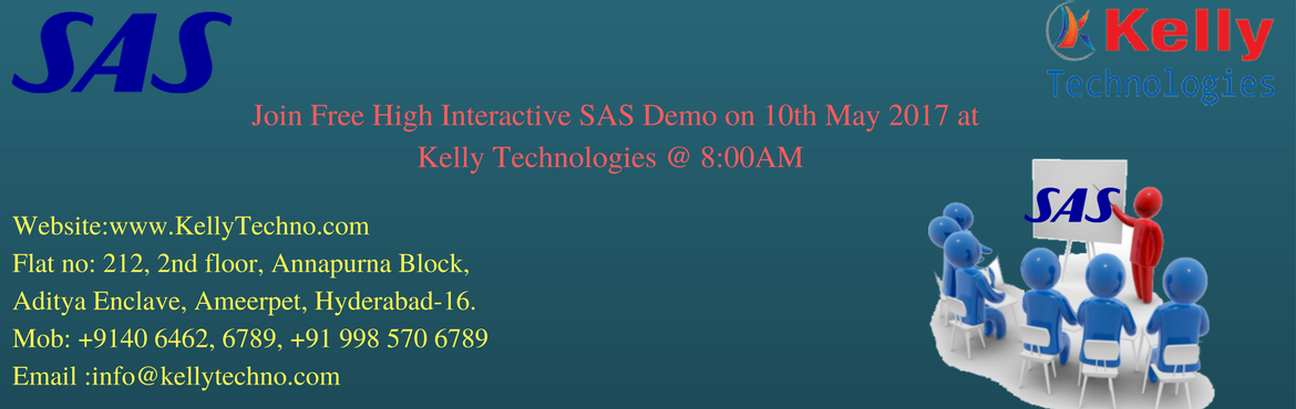 Free SAS Demo In Hyderabad By Kelly Technologies On 10th May Wednesday @ 8 AM
