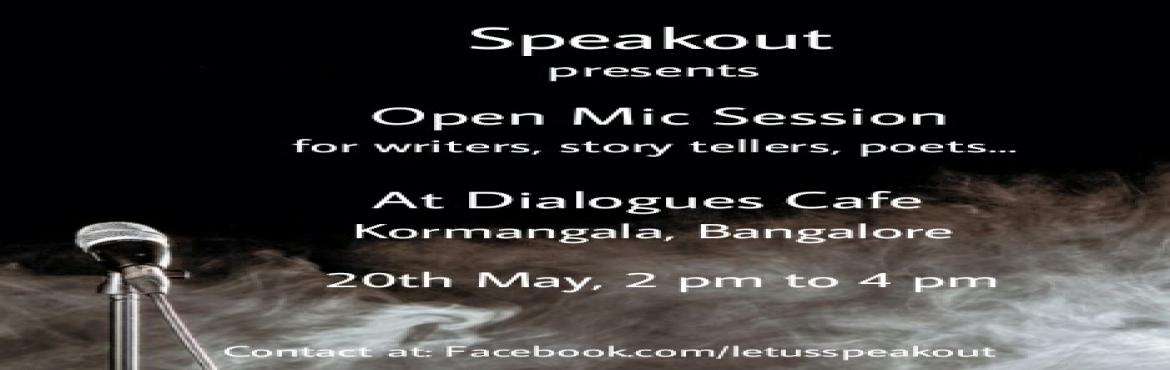 Book Online Tickets for Open Mic Session, Bengaluru.  An event for all the writers, story tellers, poets, and others who thinks they have a worth sharing experience. Share it all in front of live crowd and get acknowledged by Speakout.Why you should attend? A common platform for all the peopl
