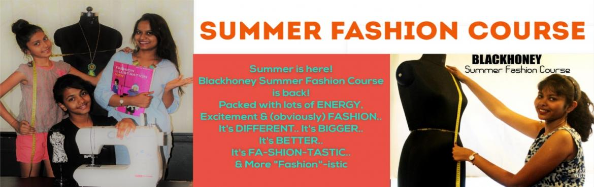 Book Online Tickets for Summer Fashion Course For Teens, Pune.         Blackhoney Summer Fashion Course; India\'s First & Only fashion designing course for Teens.  Learn Design skills, Sewing, Color Match, Accessories,Footwear Design, Recycle crafts, Patchwork, Sling Bag,Block print, Tshirt Design, Fash