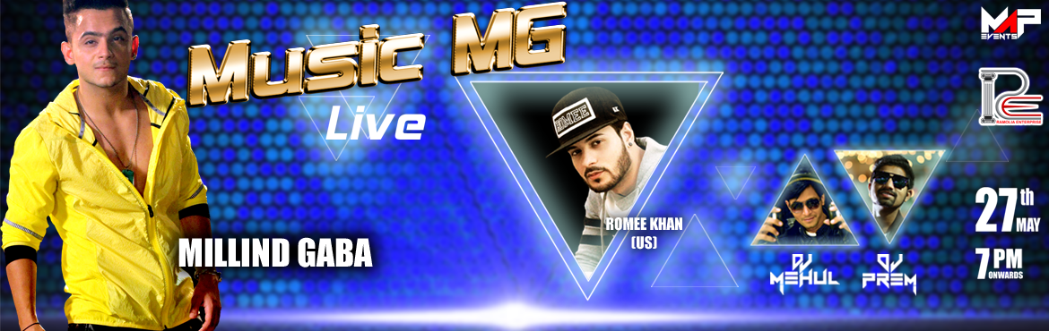 Book Online Tickets for Music MG Live, Ahmedabad.  Music MG Live Millind Gaba live on 27th May with Romee Khan(US), DJ Prem and DJ Mehul. Come and enjoy the show @ Amiraj Farma, S.G.Highway, Ahmedabad