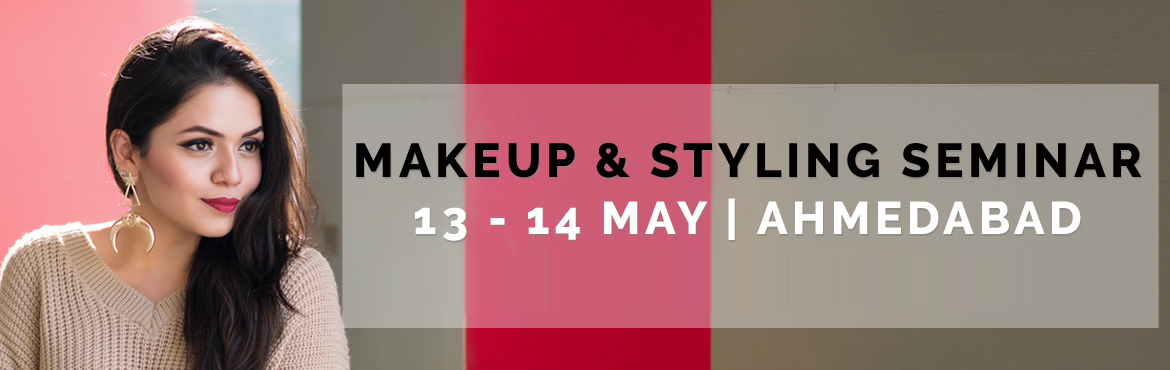 Book Online Tickets for MAKEUP and STYLING SEMINAR With Certifie, Ahmedabad. We are so happy to announce a seminar for your holistic visual communication - Makeup & Styling Seminar with the certified Image Consultant HEENA SOMANI. Date: 13 - 14 MAY 2017 City: AHMEDABAD Time: 3 to 6 pm (both days) 2-DAY seminar of 3 hours