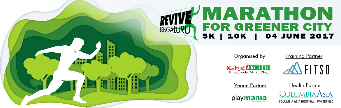 "Book Online Tickets for REVIVE Bengaluru - Marathon for Greener , Bengaluru. Revive Bengaluru - Marathon for Greener City  INTRODUCTION: As part of World Environment Day celebrations, Times Foundation, in collaboration with Khel India, will organize a running event titled ""Revive Bengaluru - Marathon for Greener Ci"