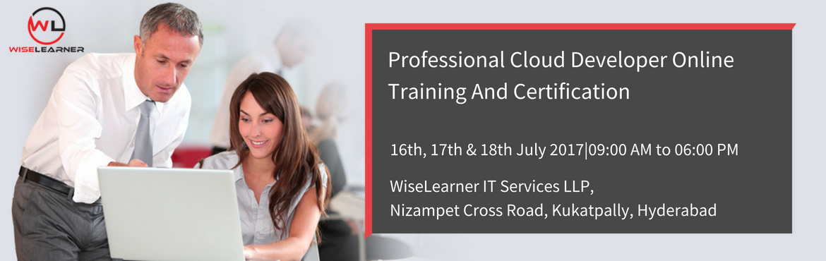 Professional Cloud Developer Training and Certification in Hyderabad