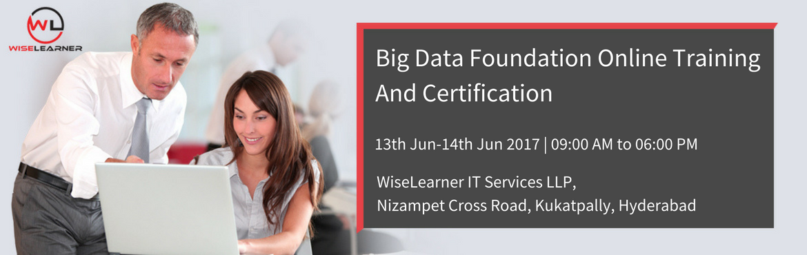 Book Online Tickets for Big Data Foundation On line Training and, Hyderabad. OVERVIEW The Big Data Foundation certification is designed to provide candidates with a well-rounded understanding of big data. It used for solving real business problems and an overview of data mining and the tools used in it. This is a fundamental