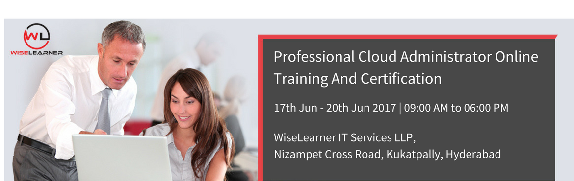 Book Online Tickets for Professional Cloud Administrator On Line, Hyderabad. OVERVIEW The CCC Professional Cloud Administrator certification provides network, systems and database administrators with insights to cloud administration to effectively manage cloud solutions. This certification guides administrators through the sh