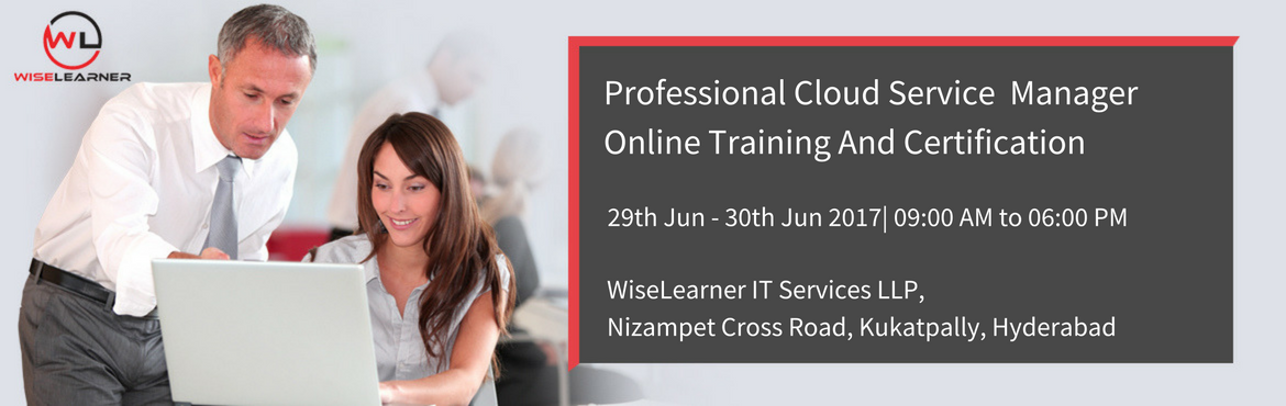 Book Online Tickets for Professional Cloud Service Manager Train, Hyderabad. OVERVIEW  In an increasingly interconnected and complex IT environment, IT management is under pressure to deliver more agile IT services and adapt to change. Organizations are adopting strategies that include cloud computing in order to meet th