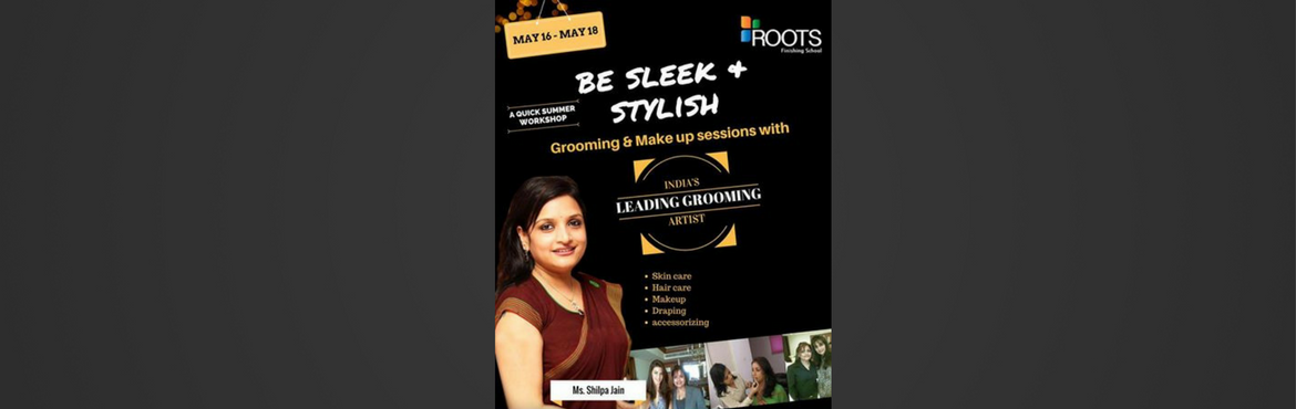 Book Online Tickets for Grooming and Makeup, Hyderabad. An intensive workshop for skincare, haircare, makeup, draping, accessorizing. Trainer: Shilpa Jain