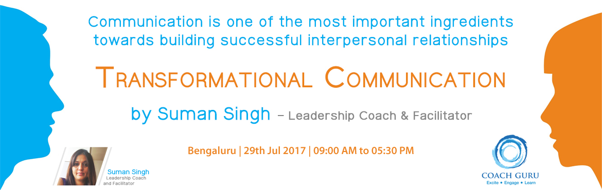 Book Online Tickets for Transformational Communication by Suman , Bengaluru. Focus of Program Communication is one of the most important ingredients towards building successful interpersonal relationships. It forms the cornerstone of every relationship. Each of us has to be mindful during communication process. Mere realizati