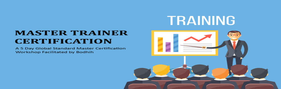 Book Online Tickets for Master Trainer Certification, Bengaluru.  The Master Trainer Certification workshop is one of Bodhih's more elite programs that has been used internally to move experienced trainers to a level of mastery over training as a domain in itself. Many of the master trainers that Bodhih