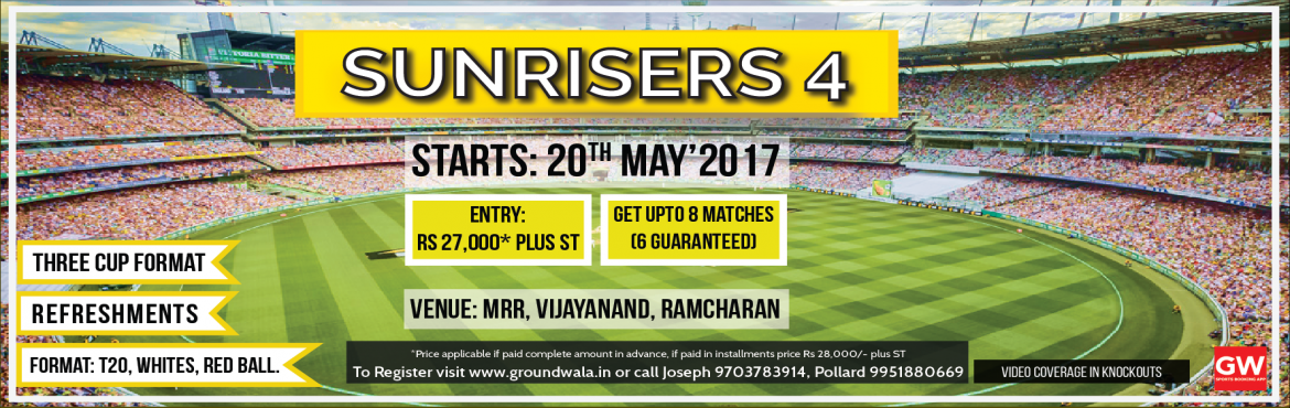 Book Online Tickets for Sunrisers 4, Hyderabad.  Event Overview    Tournament Format:  T20 Format. Upto 24 Teams divided into 4 groups of 6 teams each. Round robin stage every team will play all the other team in the group. i.e. Each teams plays 5 league matches. At r