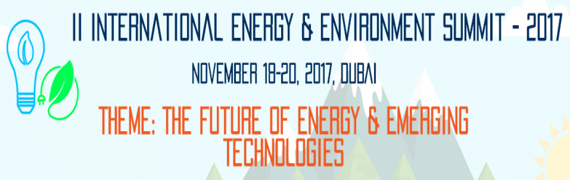 Book Online Tickets for International Energy and Environment Sum, Dubai. The International Energy & Environment Summit - 2017 is being organised by Subhadra Energy to discuss and disseminate on major advances in clean energy technology. The clean technologies now making progress and hence the conference will