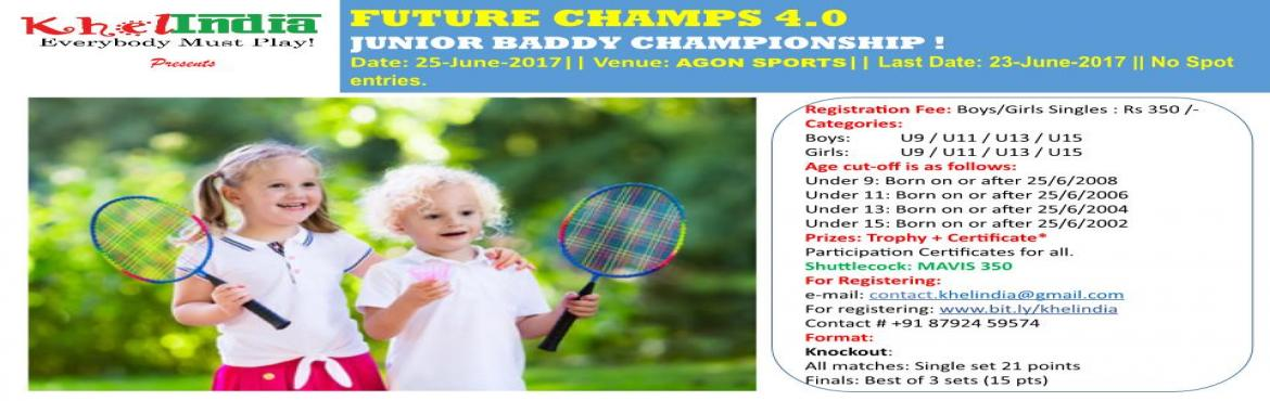 Book Online Tickets for FUTURE CHAMPS 4.0- Junior Badminton Tour, Bengaluru. About The Event Last Date for Registration: 23-June-2017 Registration Fee: -      350 Rs per registration Rules for the tournament  The tournament is open to all kids in schools across India. All the players are required