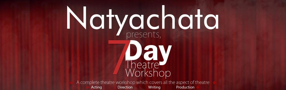 Book Online Tickets for Natyachata 7 Days Theatre Workshop III, Hyderabad. This workshop is aimed at equipping you with the multidimensional aspects of theatre, the workshop also helps improve inter-personal skills in your professional and personal spheres.