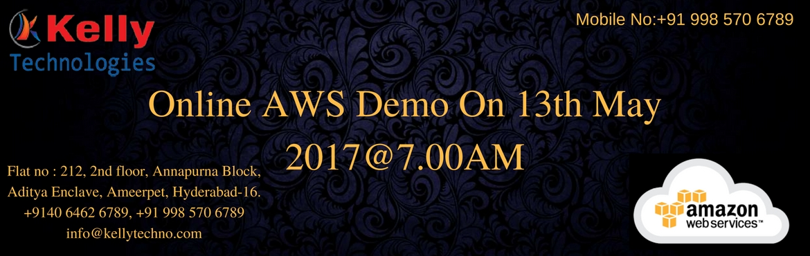 Book Online Tickets for Participate In Free Online AWS Demo , Hyderabad.   Online AWS Training Demo with Kelly Technologies would be very helpful in grasping the knowledge of AWS cloud computing fundamentals. Our online demo program is conducted with the intention to provide the best knowledge of the subject and make