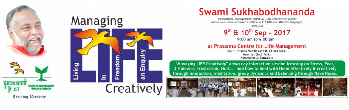 Book Online Tickets for MANAGING LIFE CREATIVELY, Bengaluru. It is a two day workshop on personal effectiveness through interactions and meditations. An experience oriented, non-religious program designed to enhance productivity, handling stress, personal well-being and organisational synergy. It focuses on br