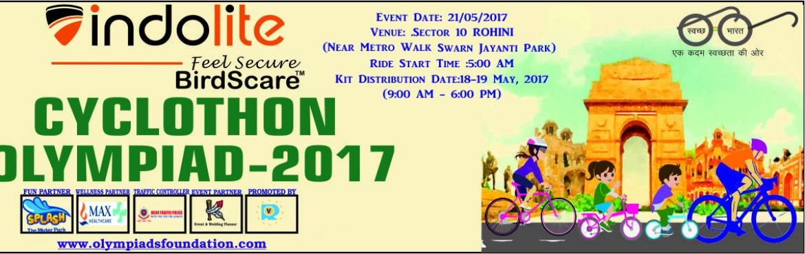 Book Online Tickets for CYCLOTHON OLYMPIAD  DATE- 21/05/2017 , Delhi.   About The Event       CYCLING CELEBRATION IN DELHI- Are You Cyclist , Get Ready Pedal For Clean Delhi To The Biggest Cyclothon  POLLUTION FREE DELHI CYLOTHON OLYMPIAD 2017 To Be Held On 21 May -2017,Orga