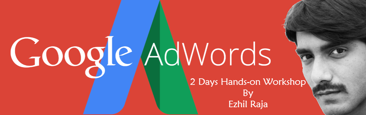 Book Online Tickets for Google AdWords Workshop - 2 Days Hands-O, Madurai. Whether you're looking to set up PPC campaigns and don't know where to start, or looking for clarity when it comes to your existing campaigns, let us train you in Pay-Per-Click Advertising (Google AdWords) best practices. Our tips, tricks