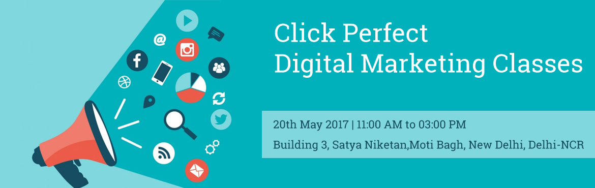 Book Online Tickets for Click Perfect Digital Marketing Classes, New Delhi.  Click perfect is a leading internet marketing training institute providing digital marketing & advertisment training for students, coporate, professionals and enterpreneurs. We provide 100% Live project based practical traning of SEO, Socia