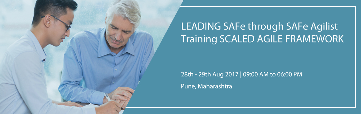 LEADING SAFe through SAFe Agilist Training SCALED AGILE FRAMEWORK