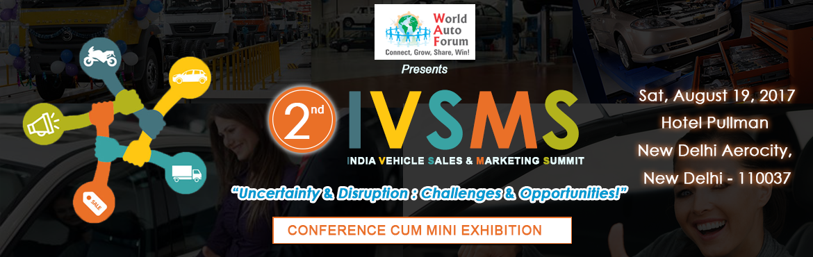 IVSMS India Vehicle Sales and Marketing Summit  by World Auto Forum
